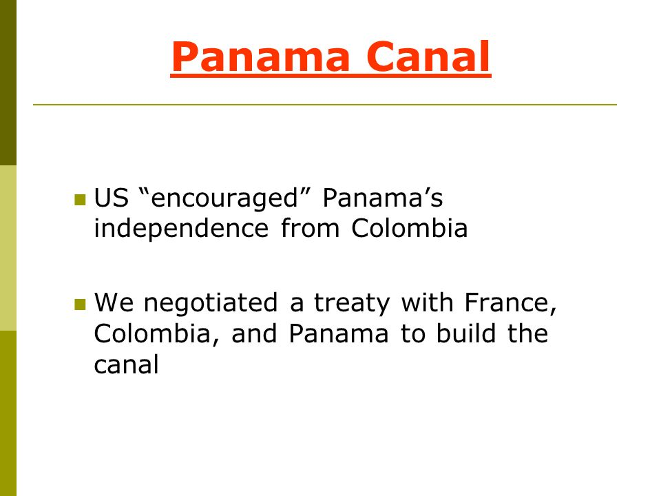 Panama Canal US encouraged Panama's independence from Colombia