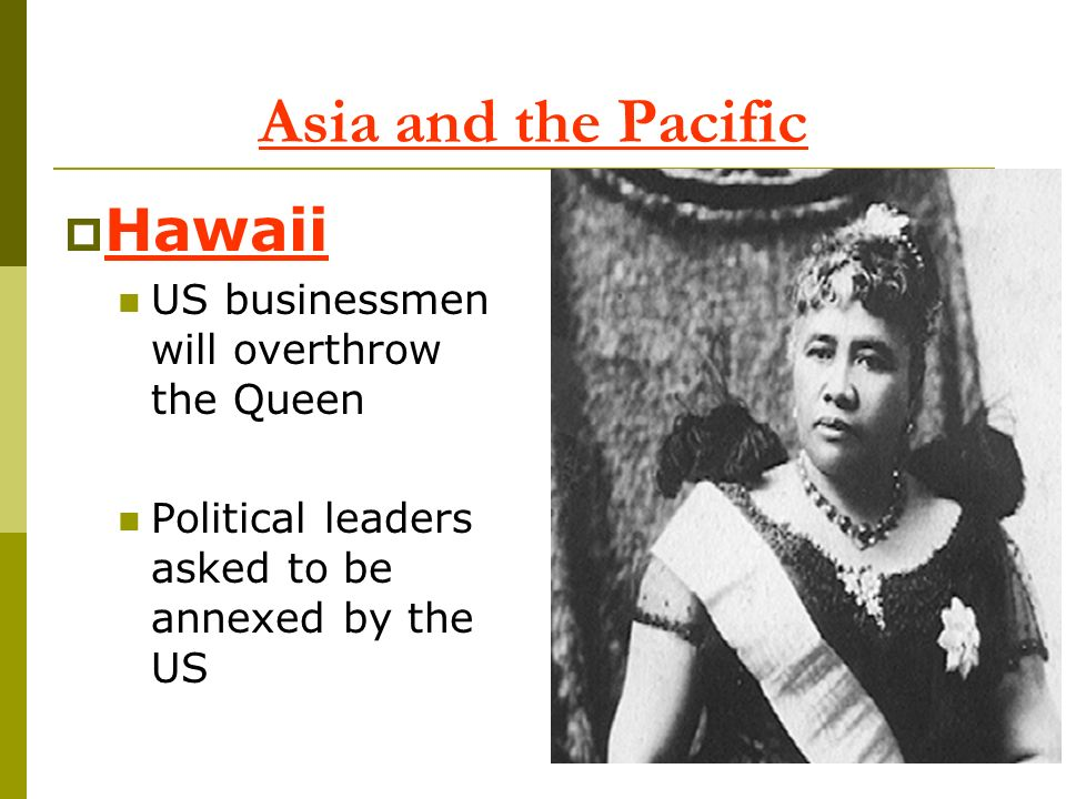 Asia and the Pacific Hawaii US businessmen will overthrow the Queen