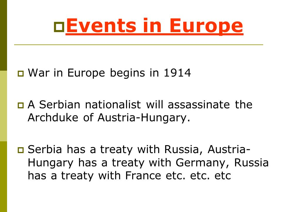 Events in Europe War in Europe begins in 1914