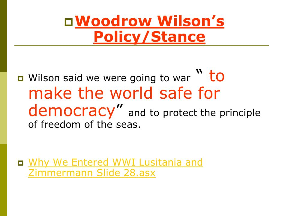 Woodrow Wilson's Policy/Stance