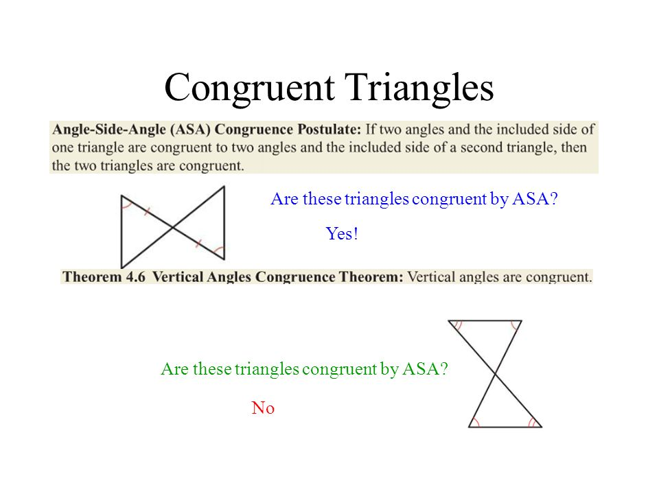 Congruent Triangles Are these triangles congruent by ASA Yes!