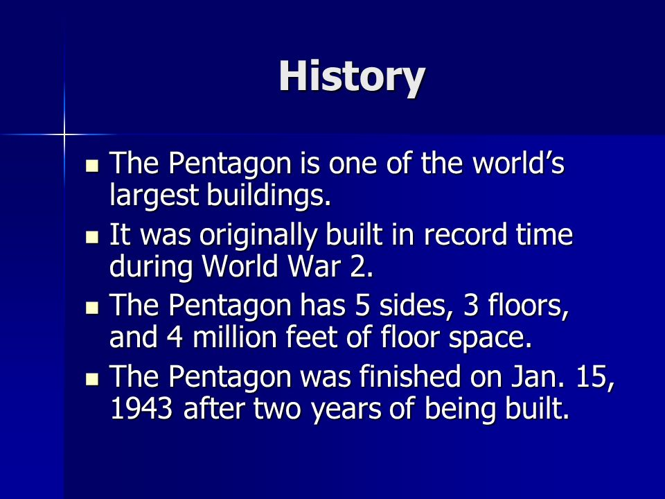 History The Pentagon is one of the world's largest buildings.