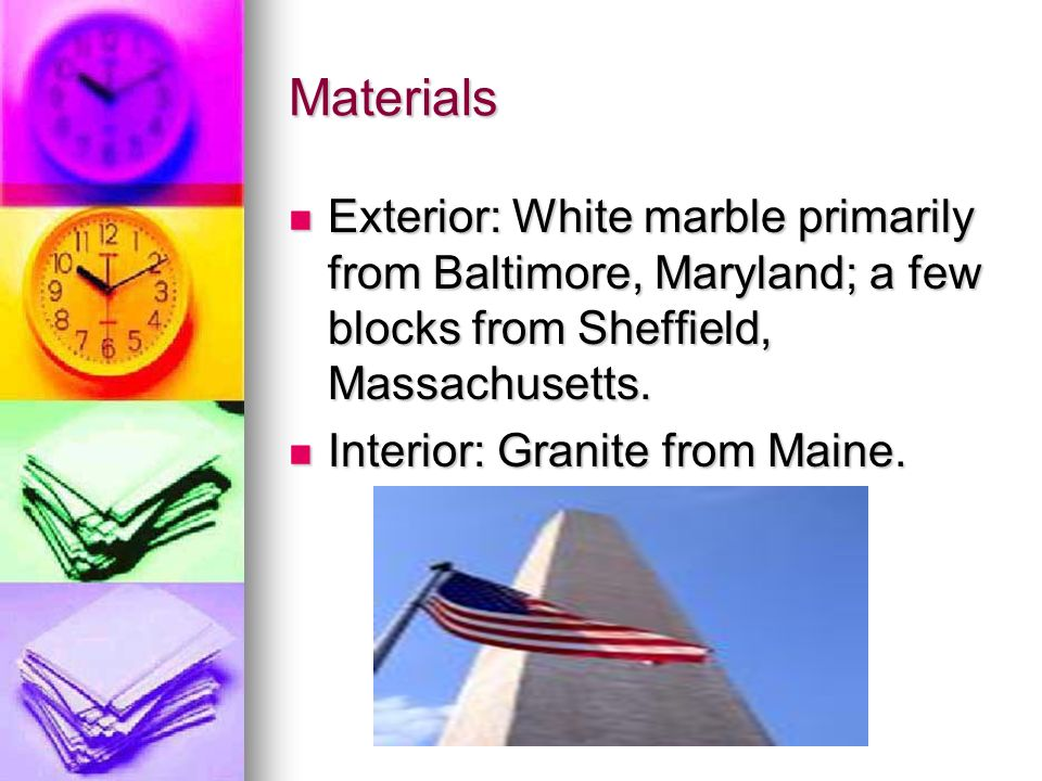 Materials Exterior: White marble primarily from Baltimore, Maryland; a few blocks from Sheffield, Massachusetts.