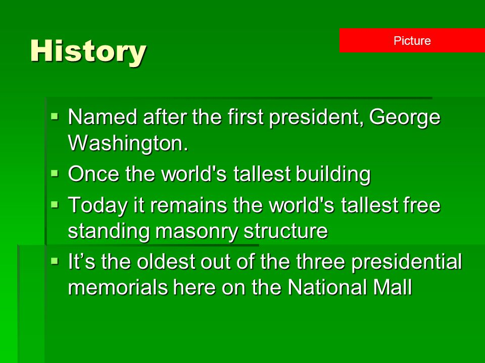 History Named after the first president, George Washington.