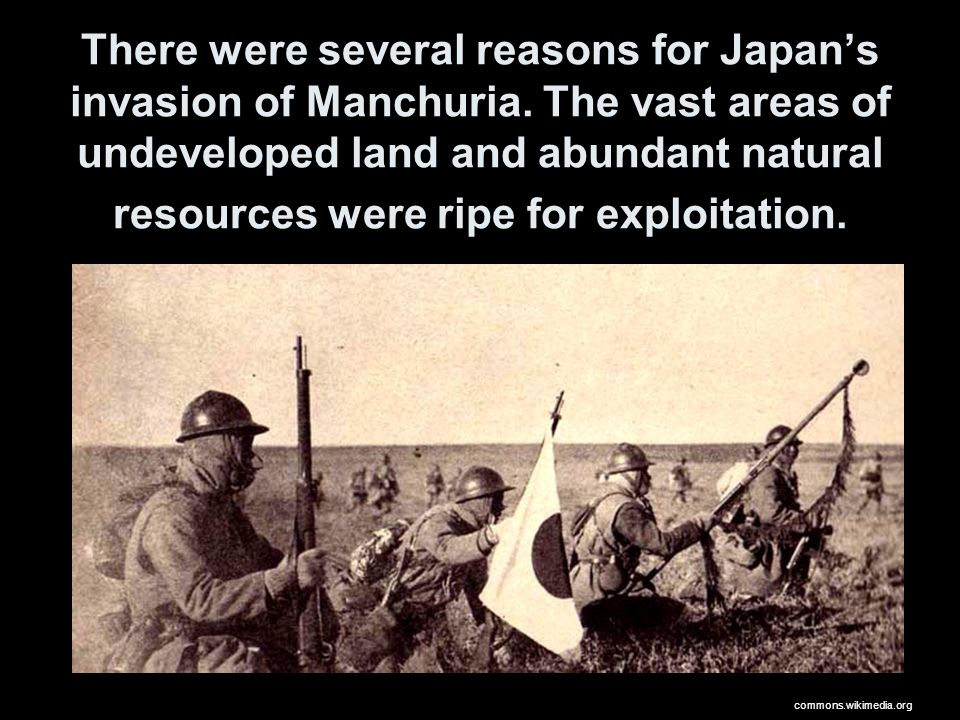 There were several reasons for Japan's invasion of Manchuria