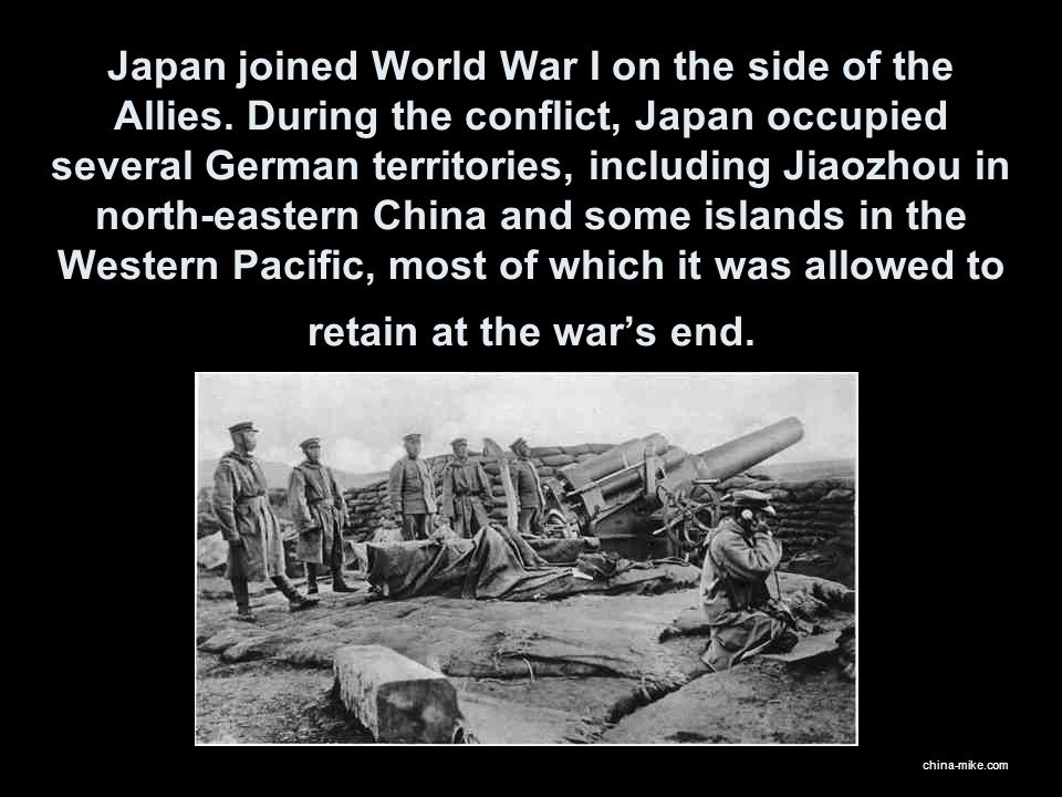 Japan joined World War I on the side of the Allies