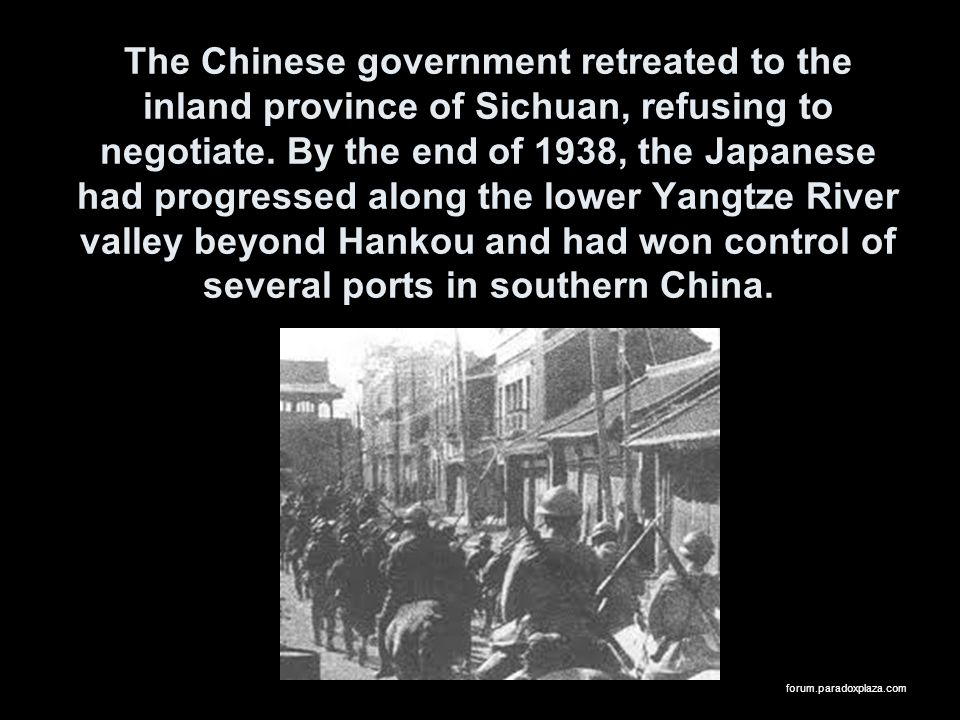 The Chinese government retreated to the inland province of Sichuan, refusing to negotiate. By the end of 1938, the Japanese had progressed along the lower Yangtze River valley beyond Hankou and had won control of several ports in southern China.