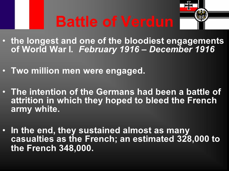 Battle of Verdun the longest and one of the bloodiest engagements of World War I. February 1916 – December