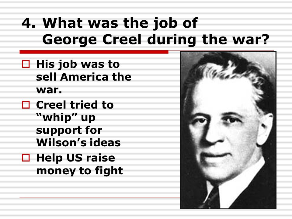 What was the job of George Creel during the war