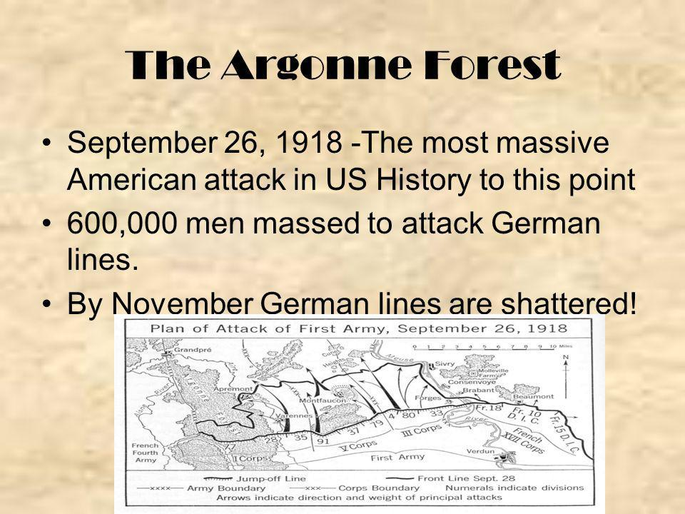 The Argonne Forest September 26, The most massive American attack in US History to this point.