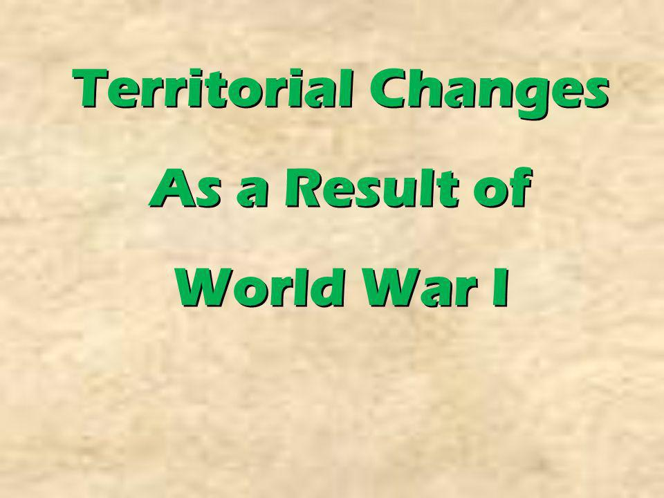 Territorial Changes As a Result of World War I 46 46