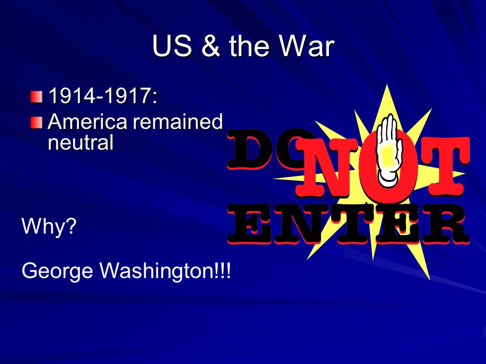 US & the War : America remained neutral Why