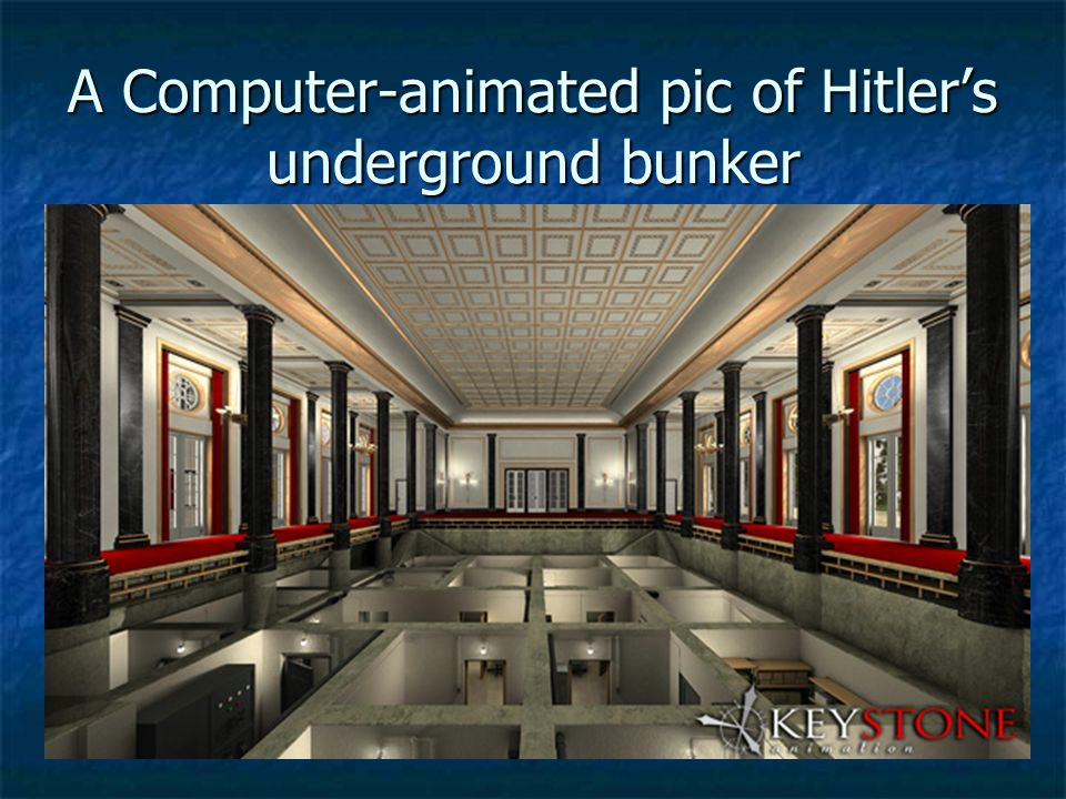 A Computer-animated pic of Hitler's underground bunker