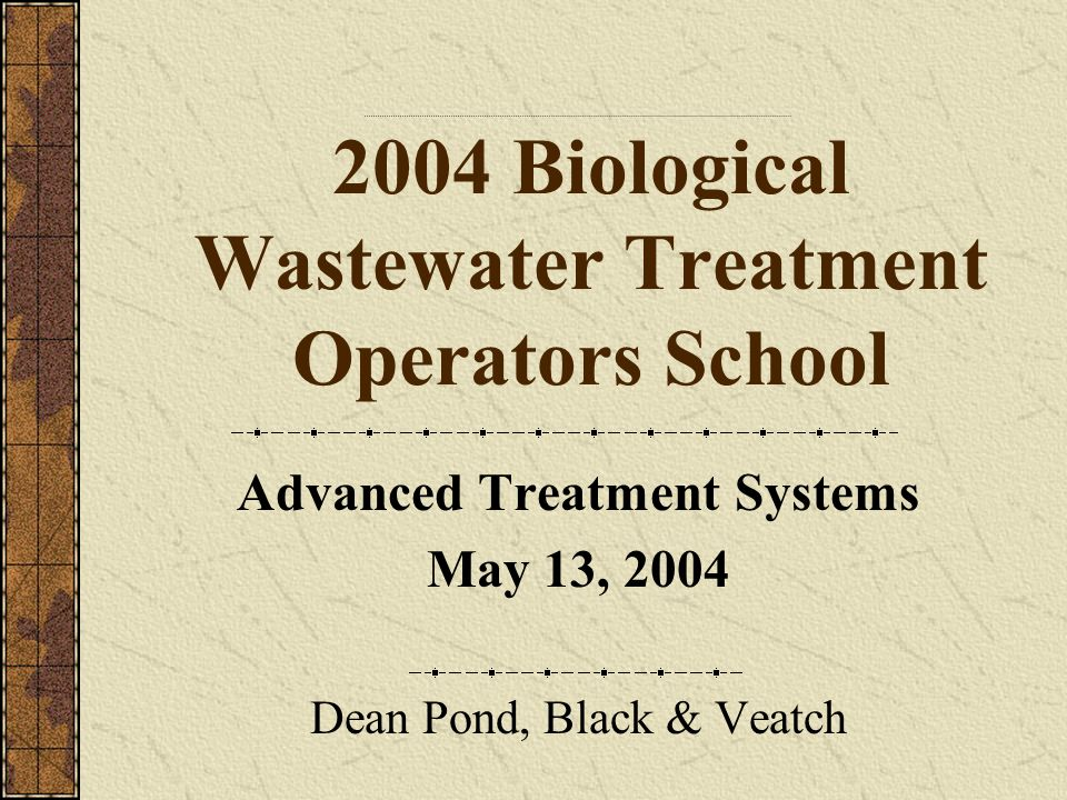 2004 Biological Wastewater Treatment Operators School