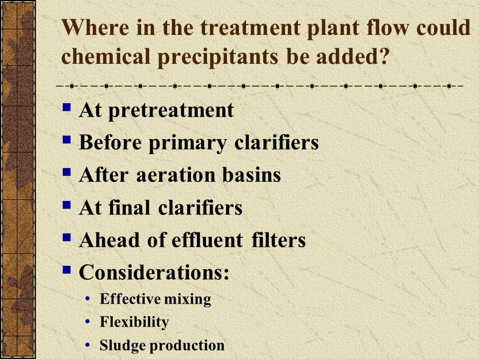 Where in the treatment plant flow could chemical precipitants be added