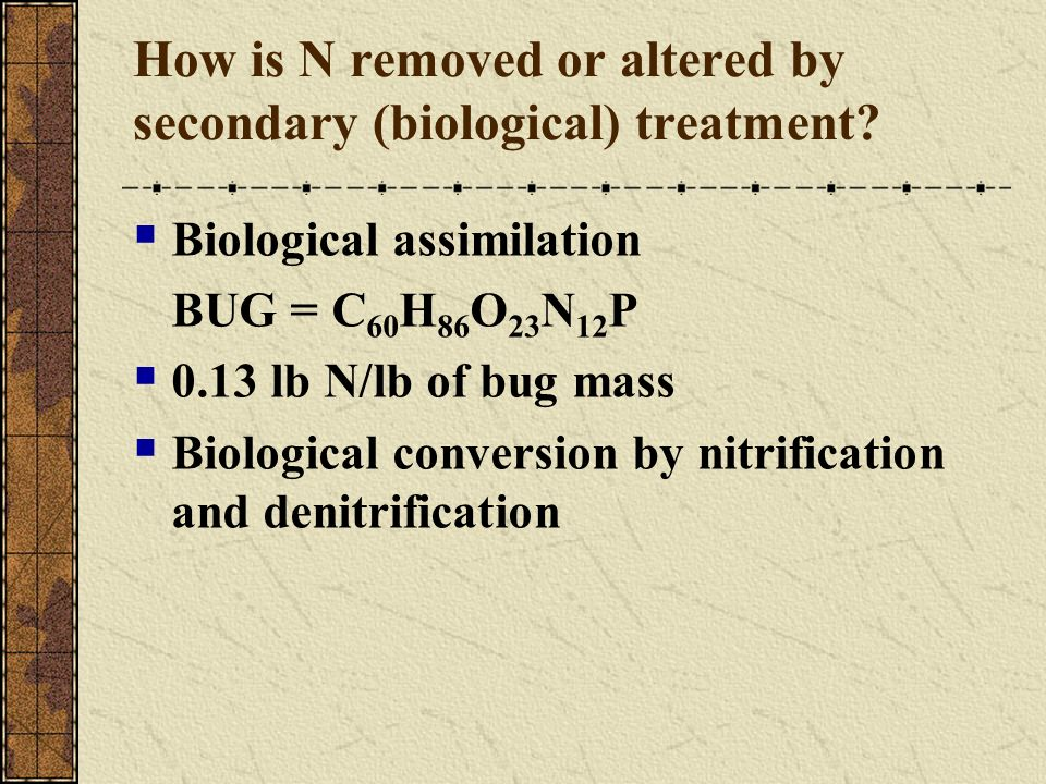 How is N removed or altered by secondary (biological) treatment