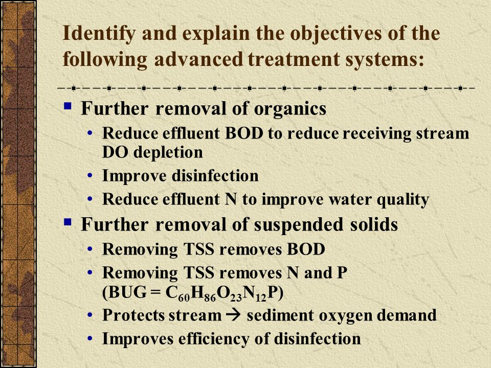 Identify and explain the objectives of the following advanced treatment systems: