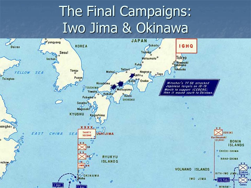 The Final Campaigns: Iwo Jima & Okinawa