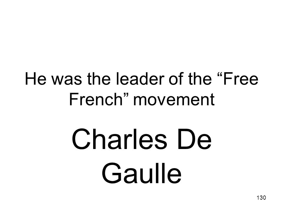 He was the leader of the Free French movement