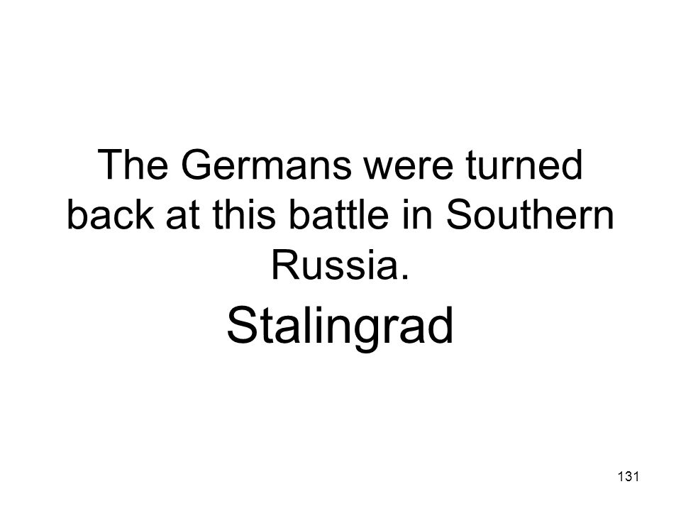 The Germans were turned back at this battle in Southern Russia.