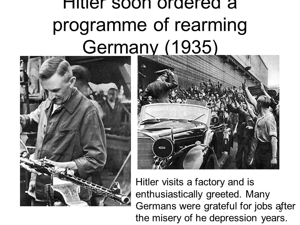 Hitler soon ordered a programme of rearming Germany (1935)