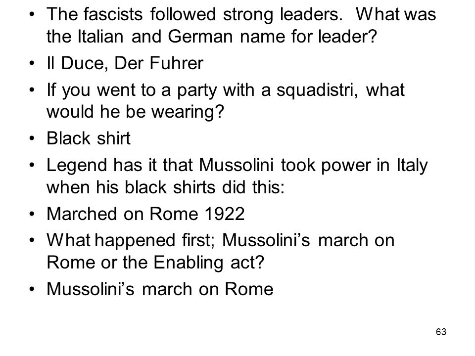 The fascists followed strong leaders