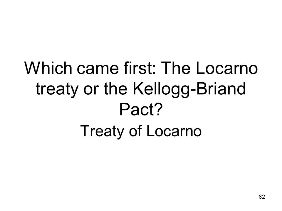 Which came first: The Locarno treaty or the Kellogg-Briand Pact