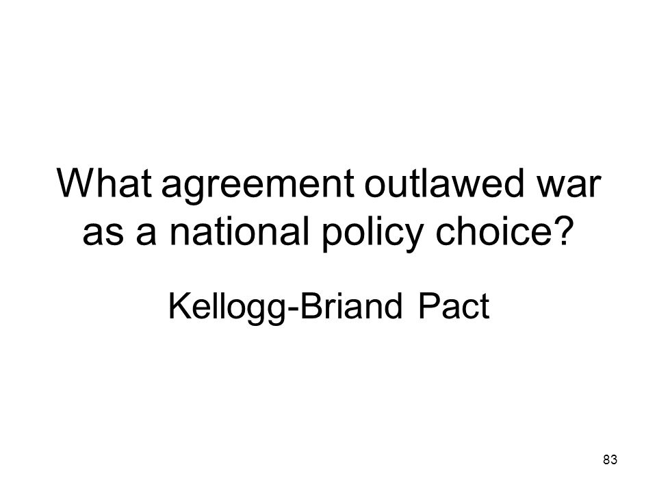 What agreement outlawed war as a national policy choice