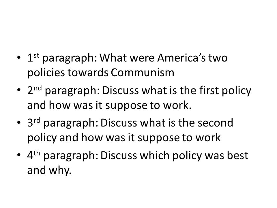 1st paragraph: What were America's two policies towards Communism