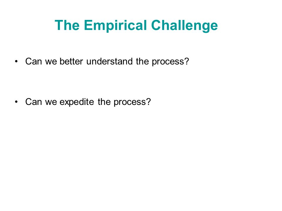 The Empirical Challenge