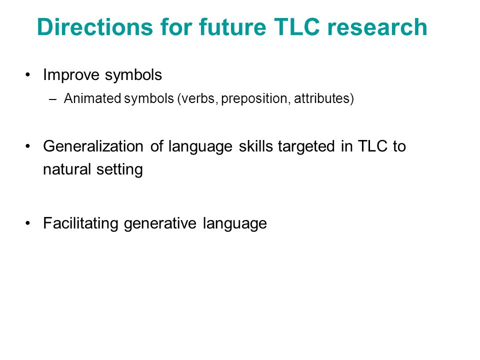 Directions for future TLC research