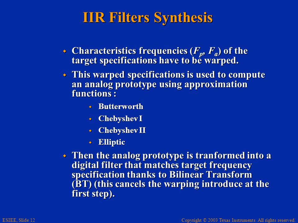 IIR Filters Synthesis Characteristics frequencies (Fp, Fa) of the target specifications have to be warped.