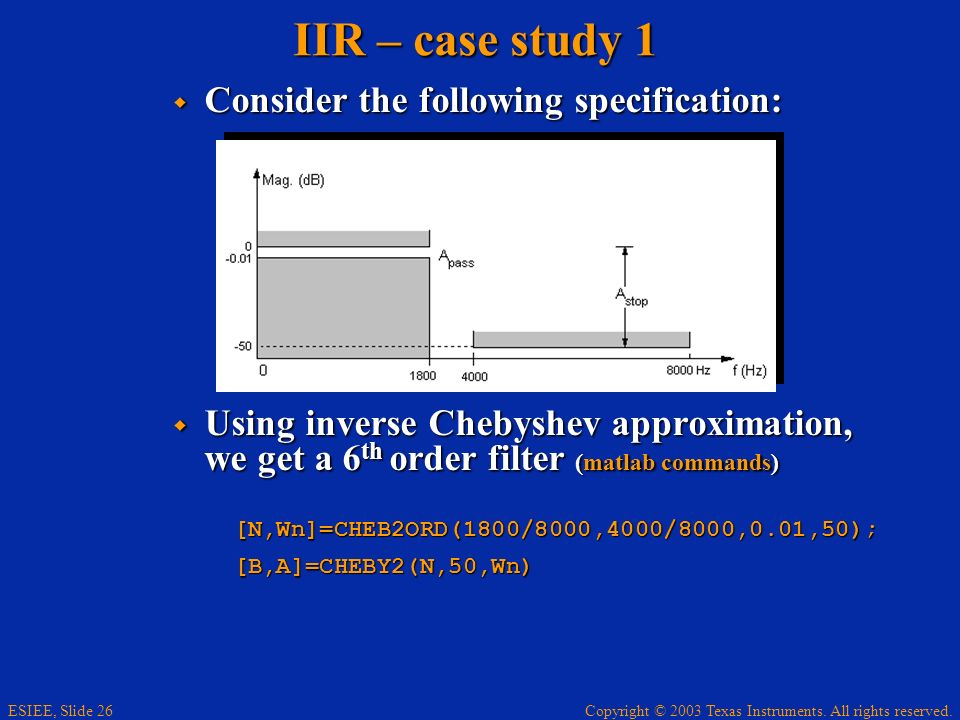 IIR – case study 1 Consider the following specification: