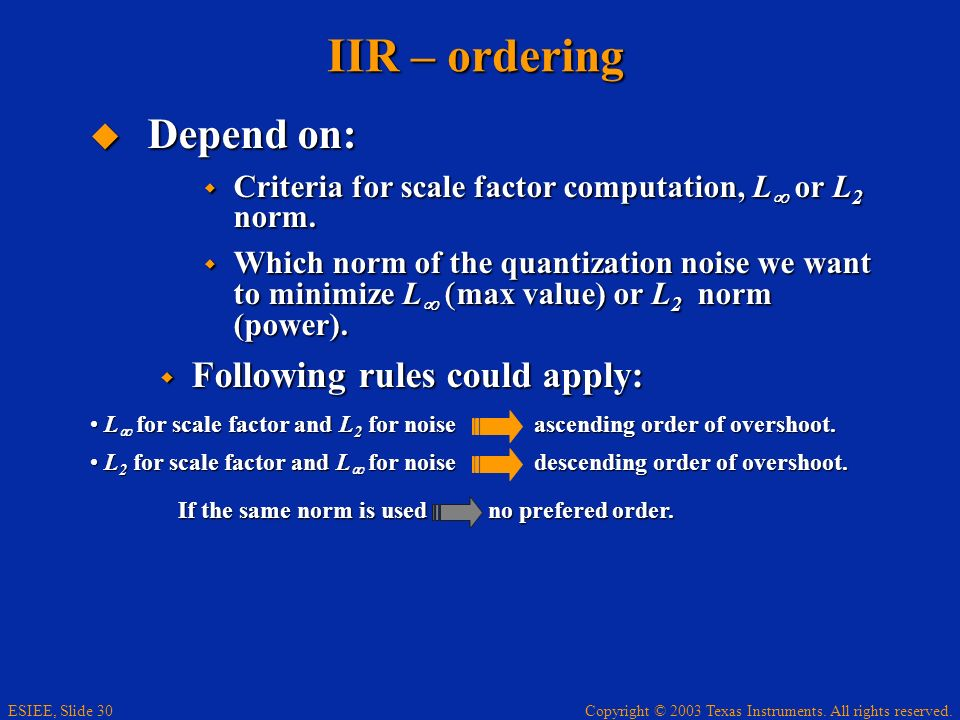 IIR – ordering Depend on: Following rules could apply:
