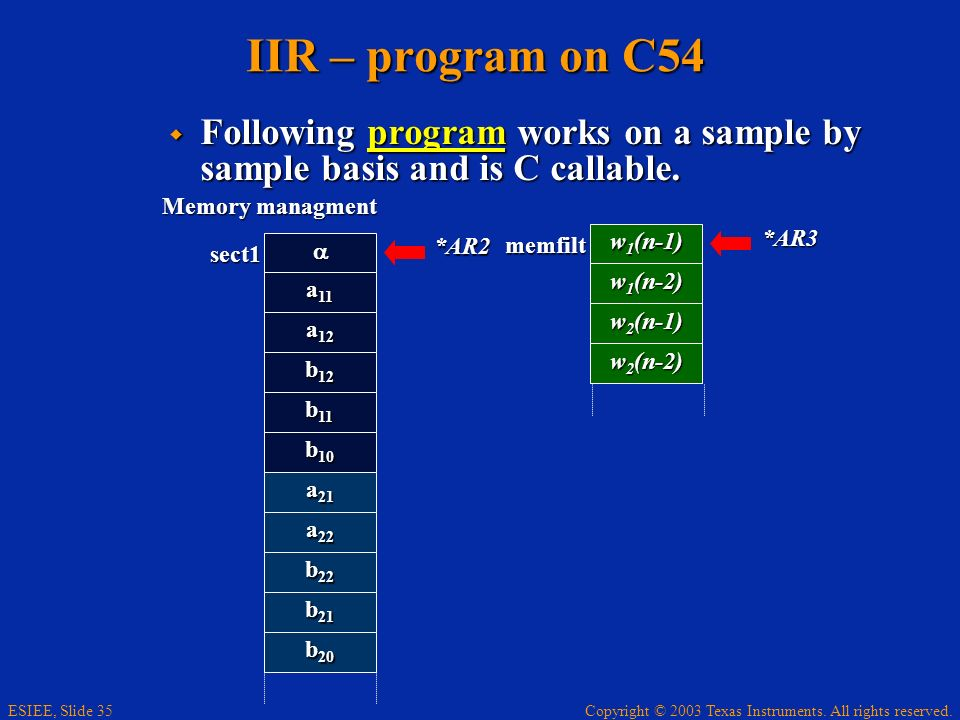 IIR – program on C54 Following program works on a sample by sample basis and is C callable. Memory managment.