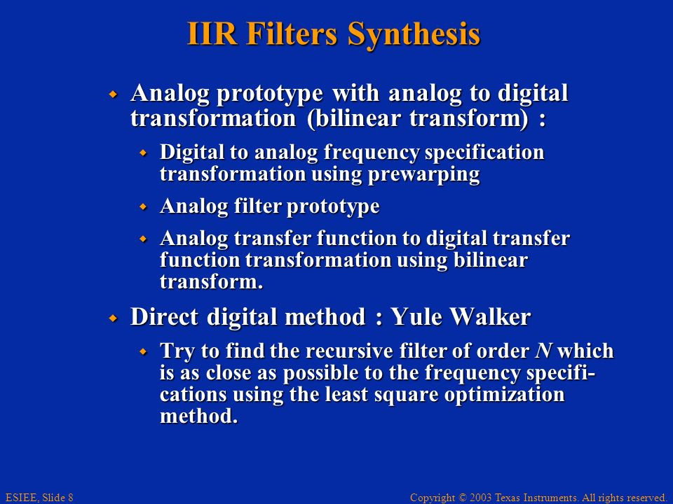 IIR Filters Synthesis Analog prototype with analog to digital transformation (bilinear transform) :