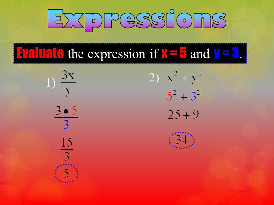 Evaluate the expression if x = 5 and y = 3.
