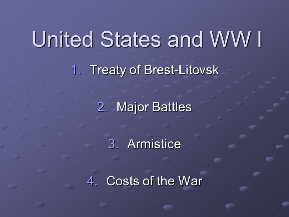 Treaty of Brest-Litovsk Major Battles Armistice Costs of the War