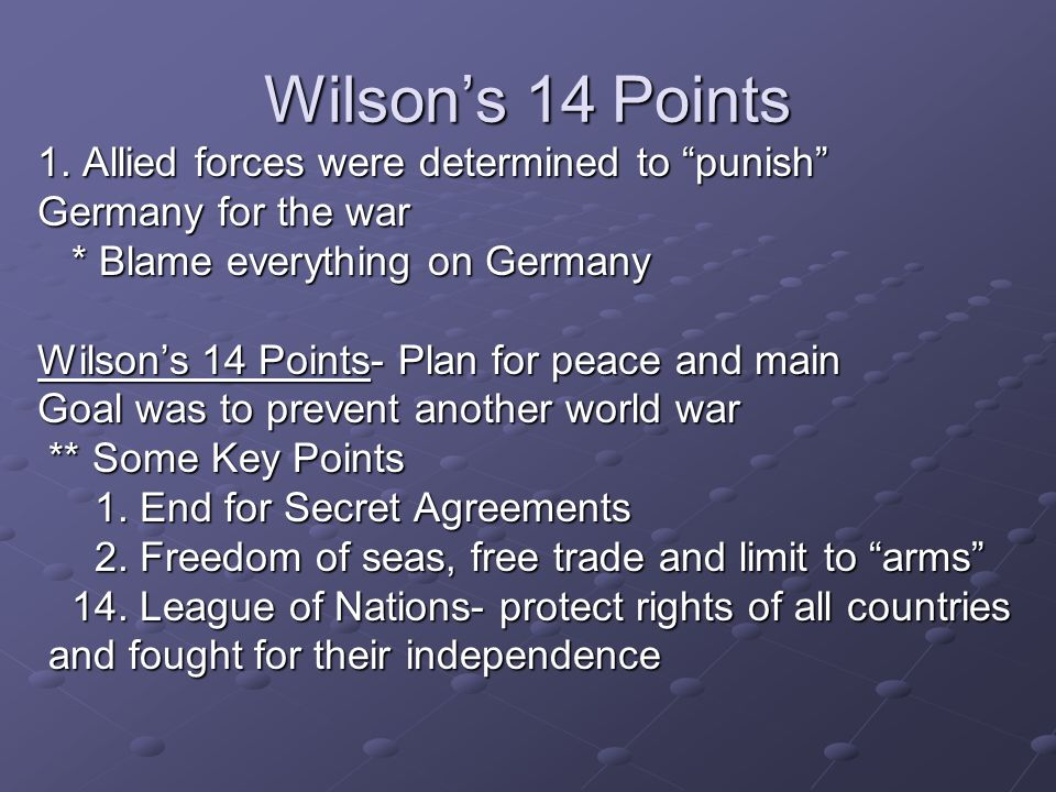 Wilson's 14 Points 1. Allied forces were determined to punish