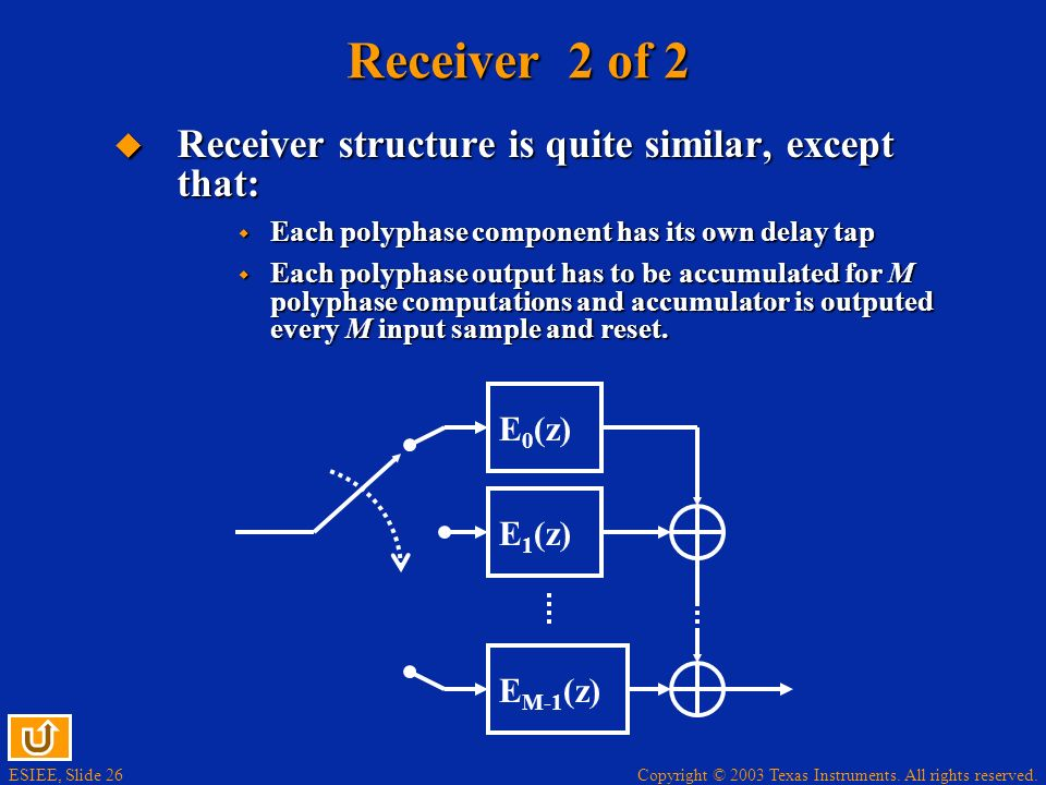Receiver 2 of 2 Receiver structure is quite similar, except that: