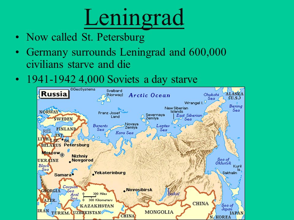 Leningrad Now called St. Petersburg