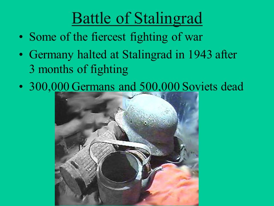 Battle of Stalingrad Some of the fiercest fighting of war
