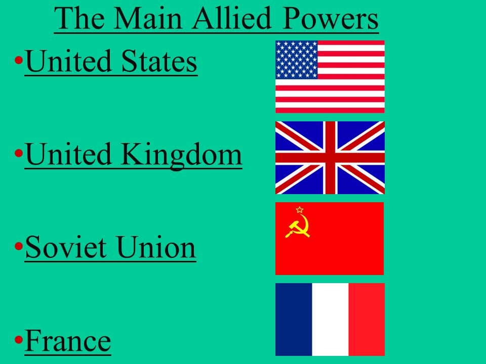 The Main Allied Powers United States United Kingdom Soviet Union