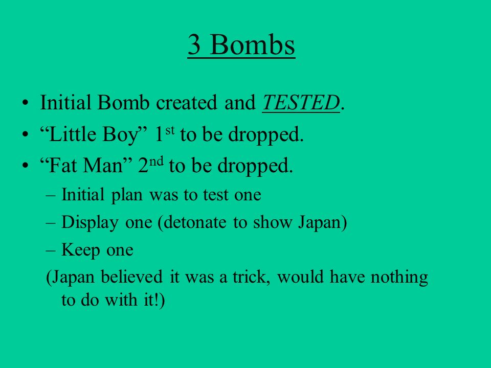 3 Bombs Initial Bomb created and TESTED.