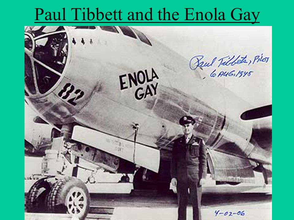 Paul Tibbett and the Enola Gay