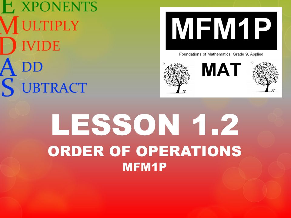 LESSON 1.2 ORDER OF OPERATIONS MFM1P