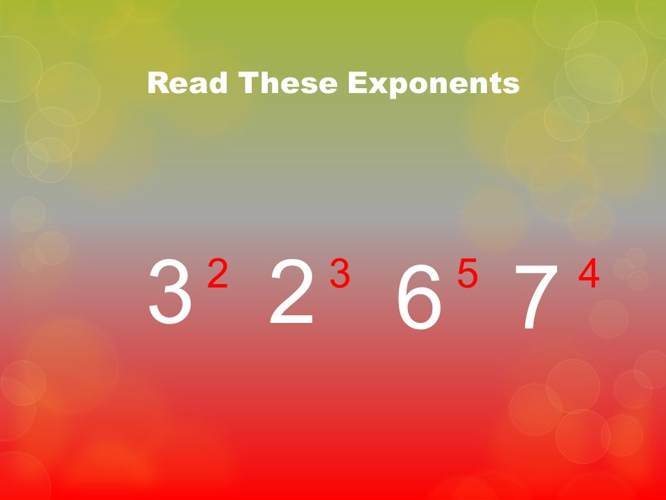 Read These Exponents 3 2 6 7 2 3 5 4