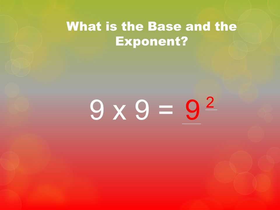What is the Base and the Exponent