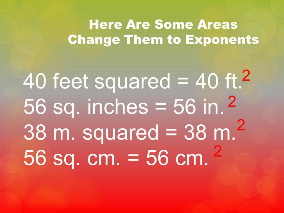 Here Are Some Areas Change Them to Exponents