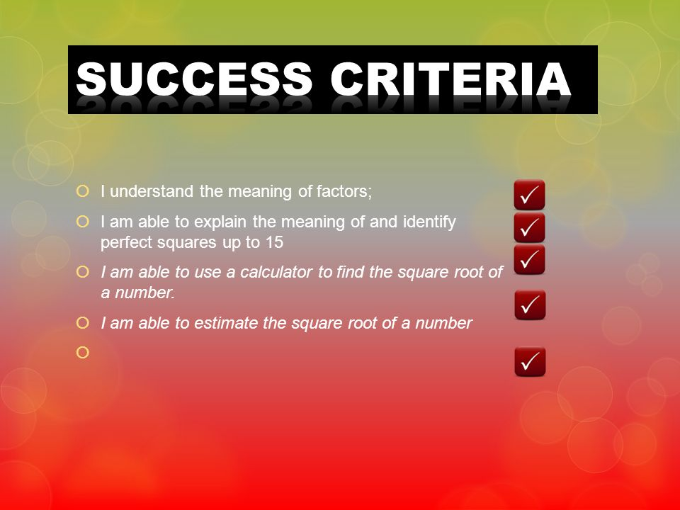 SUCCESS CRITERIA I understand the meaning of factors;